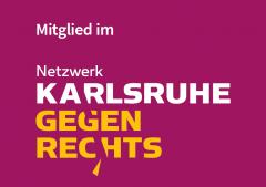 Mitglied im Netzwerk KARLSRUHE GEGEN RECHTS